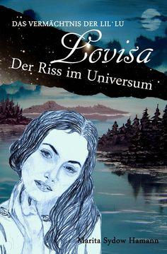 Leseproben für junge Schmökerfreaks: Lovisa – Das Vermächtnis der Lil`Lu: Der Riss im U...