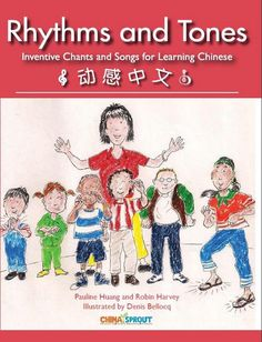 Rhythms and Tones - Inventive Chants and Songs for Learning Chinese