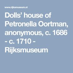 Dolls' house of Petronella Oortman, anonymous, c. 1686 - c. 1710 - Rijksmuseum