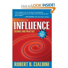 http://library.uakron.edu/record=b4043251~S0 Influence : science and practice by Robert B. Cialdin