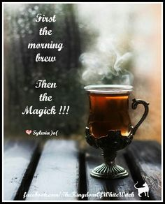 First the morning brew, than the Magick`*.¸.*´ ★ ¸.•´¸.•*¨) ¸.•*¨) ★ (¸.•´ (¸.•´ .•´ ¸¸.•¨¯`•. ★...✿White Witch )o(  #ritual #spell #magick #magic #witchcraft #witchyway #whitewitch #witch #pagan #conjure #wicca #wiccan #medical #doctrine #craft #witchyshop #health #thekingdomofwhitewitch #witchytip #witchyherbs #witchcraft #witchywoman #witchyquotes #quotes