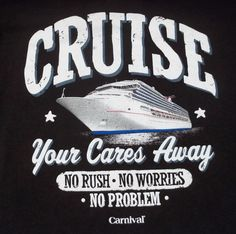 Carnival Cruise Line Cruise Your Cares Away T-Shirt M Medium No Problem