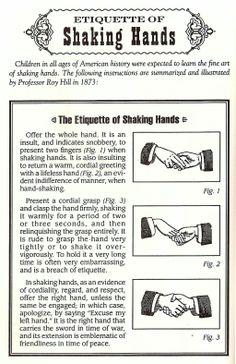 Shaking hands. Nothing is worse then a weak gross handshake
