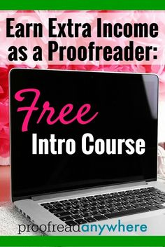 Earn extra income as a proofreader. This is a FREE 7-day interactive intro course just for people who want to stop wasting time and start making more money with their proofreading skills.