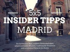 Ein Gin, ein bisschen Sonnenschein, die besten Tapas der Stadt und man hat sich verliebt - in Madrid. Hier kommen die 5x5 Insider Tipps Madrid.