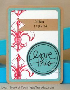 Check it out! Love This Date Card at Technique Tuesday.