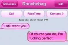 This person who believes that honesty is the best policy. | 17 Of The Greatest Responses To An Ex Text Of All Time