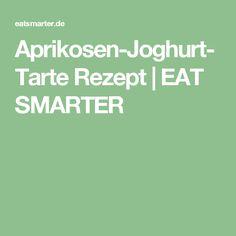 Aprikosen-Joghurt-Tarte Rezept | EAT SMARTER