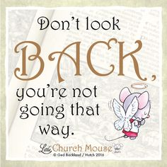 Keep moving forward! #LittleChurchMouse