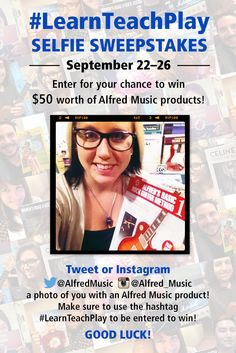 Post a selfie with your favorite Alfred Music product to your Instagram or Twitter feed and use the hashtag #LearnTeachPlay to be entered for your chance to win your choice of $50 worth of products from Alfred Music. See full terms & conditions here: http://buzz.mw/bckfx_n.