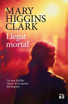 LLEGAT MORTAL – Mary Higgins Clark: La periodista Delaney Wright està a punt de fer el salt a la fama quan li encarreguen cobrir el judici d'una dona acusada d'assassinar el seu ric marit, un conegut metge malalt d'Alzheimer. La Delaney hauria d'estar més que satisfeta, però el desig de localitzar la seva mare de naixement la mortifica per dins. Quan uns amics s'ofereixen a ajudar-la a investigar el misteri que envolta el seus orígens, descobreixen un secret que no es veuen amb cor de…