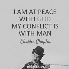 Charlie Chaplin quote. I couldn't agree with him more~