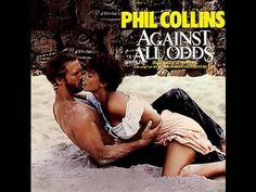 This really needs no introduction but here it is...Phil Collins Against All Odds.  I dedicate this song to @Emily Williams and Ashlie Hibun.  This one goes out to you, my friends.