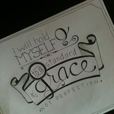 penned and imperfect // i will hold myself to a standard of grace, not perfection // #handdrawn #dreadoodles #handlettering