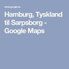 Hamburg, Tyskland til Sarpsborg - Google Maps