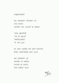 Piel Tutorial and Ideas Poem Quotes, True Quotes, Words Quotes, Best Quotes, Funny Quotes, Sayings, Einstein, Dutch Words, Dutch Quotes