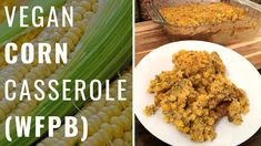 Sweet Corn Casserole, Casserole Dishes, Whole Plant Based Diet, Plant Based Burgers, Vegetarian Recipes, Healthy Recipes, Plant Based Breakfast, Vegan Meal Plans, Thanksgiving Side Dishes