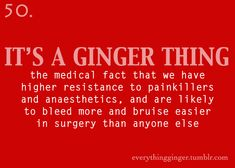 """They had a needle that we didn't need in my hand at the hospital """"just in case"""" because I'm a redhead! Ginger Facts, Ginger Jokes, Redhead Facts, Redhead Quotes, Redhead Funny, Natural Redhead, Beautiful Redhead, Beautiful Women, Red Hair Quotes"""
