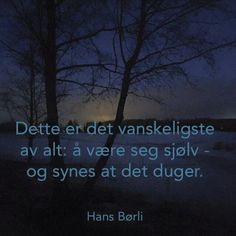 Qoutes, Life Quotes, Wisdom, Humor, Words, Scandinavian, Dating, Quote Life, Cheer