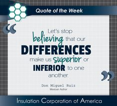 "#Quote of the Week ~ Don Miguel Ruiz ~ ""Let's stop believing that our #differences make us superior or inferior to one another."" . #wednesdaywisdom #wisdom #beliefs #humanity #humanityquotes #differentisbeautiful #weareallunique #weareallinthistogether #unityindiversity #unityisstrength #riseabovedivision #division #positivity #bekindalways New Quotes, Wisdom Quotes, Love Quotes, Inspirational Quotes, Never Give Up, Let It Be, Humanity Quotes, Be Kind Always, Team Building Quotes"