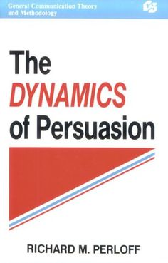 The Dynamics of Persuasion: Communication and Attitudes in the 21st Century (Communication Textbook) by Richard M. Perloff http://www.amazon.co.uk/dp/0805813772/ref=cm_sw_r_pi_dp_hbe7vb0060XD7