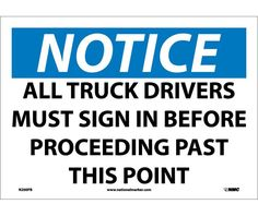 """NOTICE, ALL TRUCK DRIVERS MUST SIGN IN BEFORE PROCEEDING PAST THIS POINT, N200PB, 10"""" X 14"""" Black, Blue And White .0045"""" Pressure Sensitive Vinyl Rectangle OSHA Notice Sign - Each"""