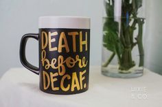 Death Before Decaf hand painted mug Perfect gift for by HixieandCo