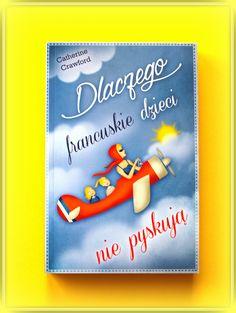 """Książka dla Ciebie i na prezent- """"DLACZEGO FRANCUSKIE DZIECI NIE PYSKUJĄ """" w księgarni PLAC FRANCUSKI to napisane łatwym i przyjemnym językiem w formie powieści porównanie francuskiego i anglosaskiego stylu wychowania dzieci. Do którego nam bliżej?  Co możemy wdrożyć w swojej rodzinie? Wnioski każdy wyciągnie sam po lekturze, do której serdecznie zapraszam."""
