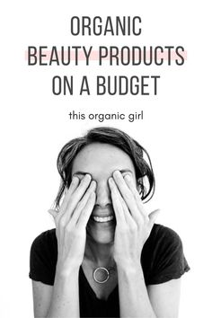 Say hello to The Ultimate Organic Beauty Budget Buying Guide! Peep over 50 nontoxic skincare and makeup brands that are easy on the wallet! All under $30! #thisorganicgirl #organicskincare #organicmakeup #budgetbeauty #budgetmakeup #budgetskincare