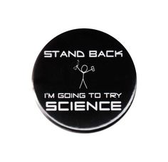 Stand Back I'm Going To Try Science Button Badge Pin Geek Nerd Experiment Gifts