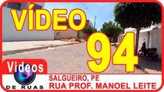 VÍDEOS DE RUAS - PE - SALGUEIRO - R. Prof. Manoel Leite INSCREVA-SE em nosso canal para receber novos vídeos. https://www.youtube.com/user/videosderuas?sub_confirmation=1  CURTA NOSSA FAN PAGE: https://www.facebook.com/videosderuas  Veja mais em: http://www.videosderuas.com.br/