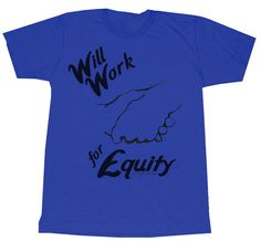 Will Work For Equity by @StartupApparel