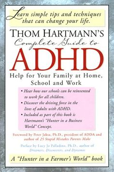 Thom Hartmann's Complete Guide to ADHD: Help for Your Family at Home, School and Work by Thom Hartmann http://www.amazon.com/dp/1887424520/ref=cm_sw_r_pi_dp_TUYIwb1HMEH4H