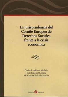 La jurisprudencia del Comité Europeo de Derechos Sociales frente a la crisis económica / Carlos L. Alfonso Mellado.    Bomarzo, 2014