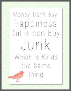 Money can't buy happiness but it can buy JUNK which is kinda the same thing SIGN quote, painted on salvaged materials; Upcycle, recycle, salvage, diy, repurpose! For ideas and goods shop at Estate ReSale ReDesign, Bonita Springs, FL