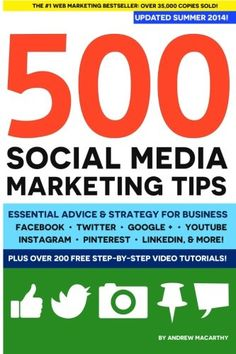 500 Social Media Marketing Tips: Essential Advice, Hints and Strategy for Business: Facebook, Twitter, Pinterest, Google+, YouTube, Instagram, LinkedIn, and More! by Andrew Macarthy http://www.amazon.com/dp/1482014092/ref=cm_sw_r_pi_dp_tE3Qtb10T2XZCMH4