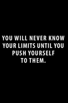Push yourself. #Quote #Mantra