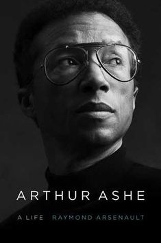First Comprehensive Biography of Tennis Legend and Civil Rights Icon Arthur Ashe Arthur Ashe, Best Biographies, American Athletes, Tennis Legends, Human Rights Activists, Racial Equality, Jackie Robinson, So Little Time, Memoirs