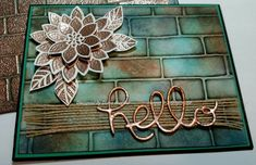 handmade greeting card .. copper hello ... luv how the die cut HELLO looks like…