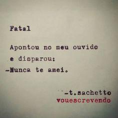 Fatal.  #poesia #poema #frase #frases #quote #tsachetto #vouescrevendo