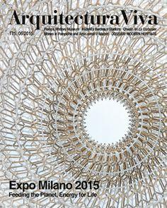 Arquitectura Viva. Nº175 -06/2015. Expo Milano 2015 Sumario: http://www.arquitecturaviva.com/en/Shop/Issue/Details/402  Na biblioteca: http://kmelot.biblioteca.udc.es/record=b1179679~S1*gag