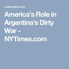America's Role in Argentina's Dirty War - NYTimes.com