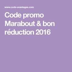 Code promo Marabout & bon réduction 2016