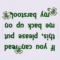 Need this for Savannah, Ga on March 17th ... My sign to wear on St. Patrick's Day... lol