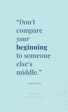 Don't compare your beginning to someone else's middle! // Quotes about success // Quotes about goals // Quotes about perspective // Stop Comparing Quotes // Comparison Quotes // Happiness Quotes Quotes Dream, Life Quotes Love, Goal Quotes, Happy Quotes, Quotes To Live By, Positive Quotes, Motivational Quotes, Funny Quotes, Happiness Quotes