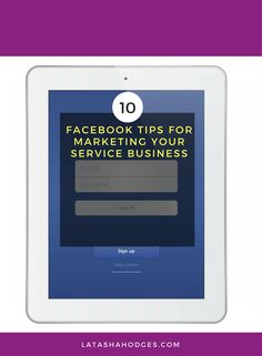 10 Facebook Tips For Marketing Your Service Business http://www.latashahodges.com/marketing/10-facebook-tips-marketing-service-business/