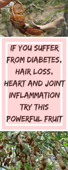 If You Suffer From Diabetes, Hair Loss, Heart and Joint Inflammation Try This Powerful Fruit - HFS TIPS
