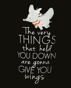 Inspirational Quotes About Strength : QUOTATION - Image : Quotes Of the day - Description Dumbo. Sharing is Caring - Don't forget to share this quote New Quotes, Great Quotes, Funny Quotes, Inspirational Quotes, Disney Motivational Quotes, Sad Sayings, Awesome Quotes, Lyric Quotes, Happy Quotes