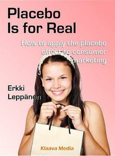 "Read ""Placebo Is for Real How to apply the placebo effect to consumer marketing"" by Erkki Leppänen with Rakuten Kobo. The majority of consumers' purchase decisions are not based on any kind of value analysis. Emotions tend to guide consu. Consumer Marketing, Sales And Marketing, Mary Kay Cosmetics, Purchase History, Consumer Behaviour, Girl Names, Make Money Blogging, How To Apply, How To Make"