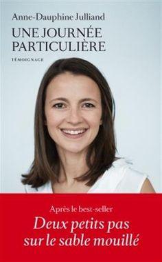 Amazon.fr - Une journée particulière - Anne-Dauphine Julliand - Livres